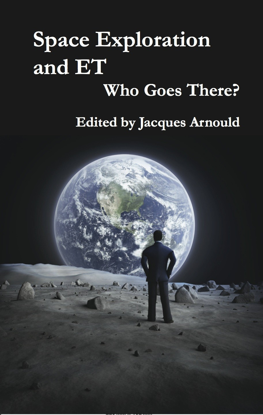 Space Exploration and ET: Who Goes There? (PAPERBACK)