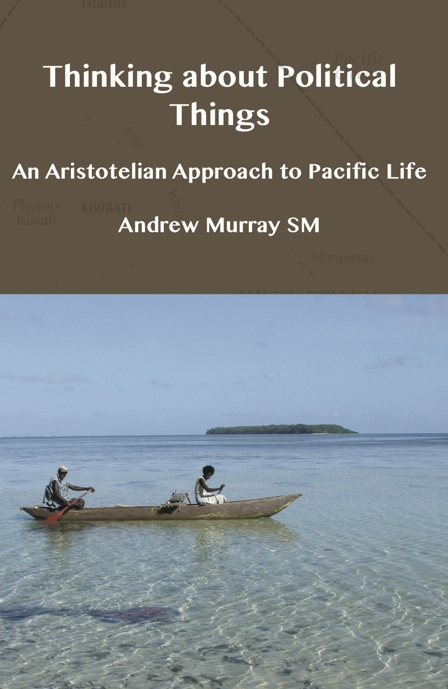 Thinking about Political Things: An Aristotelian Approach to Pacific Life (HARDBACK)