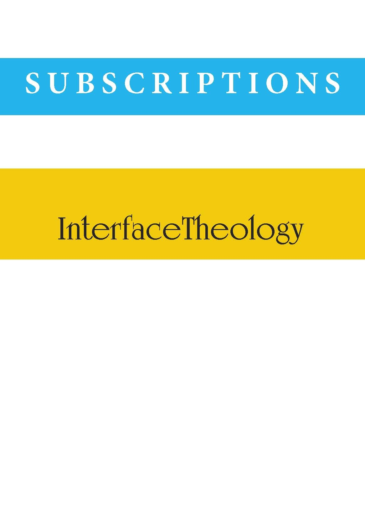 InterfaceTheology Subscriptions (INSTITUTIONS, OVERSEAS)