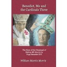 Benedict, Me and the Cardinals Three (HARDBACK)