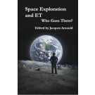 Space Exploration and ET: Who Goes There? (HARDBACK)