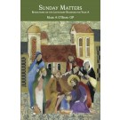 Sunday Matters: Reflections on the Lectionary Readings for Year A (PAPERBACK)