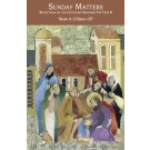 Sunday Matters: Reflections on the Lectionary Readings for Year B (PAPERBACK)