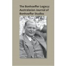 The Bonhoeffer Legacy: Australasian Journal of Bonhoeffer Studies (PAPERBACK)