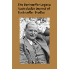 The Bonhoeffer Legacy: Australasian Journal of Bonhoeffer Studies Volume 2 (PAPERBACK)