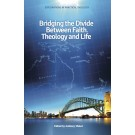 Bridging the Divide Between Faith, Theology and Life (PAPERBACK)