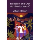 In Season and Out, Homilies for Year C (PAPERBACK)