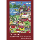 Laudato Si: An Integral Ecology and the Catholic Vision (PAPERBACK)