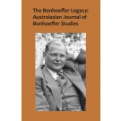The Bonhoeffer Legacy: Australasian Journal of Bonhoeffer Studies Volume 4 No 1 (PAPERBACK)