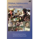 Children, Adolescents, and Spirituality (PAPERBACK)