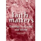 Faith Matters  Theology For Church And World