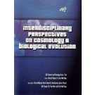 Interdisciplinary Perspectives on Cosmology & Biological Evolution