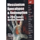 Messianism Apocalypse and Redemption in 20th Century German Thought