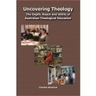 Uncovering Theology: The Depth, Reach and Utility of Australian Theological Education